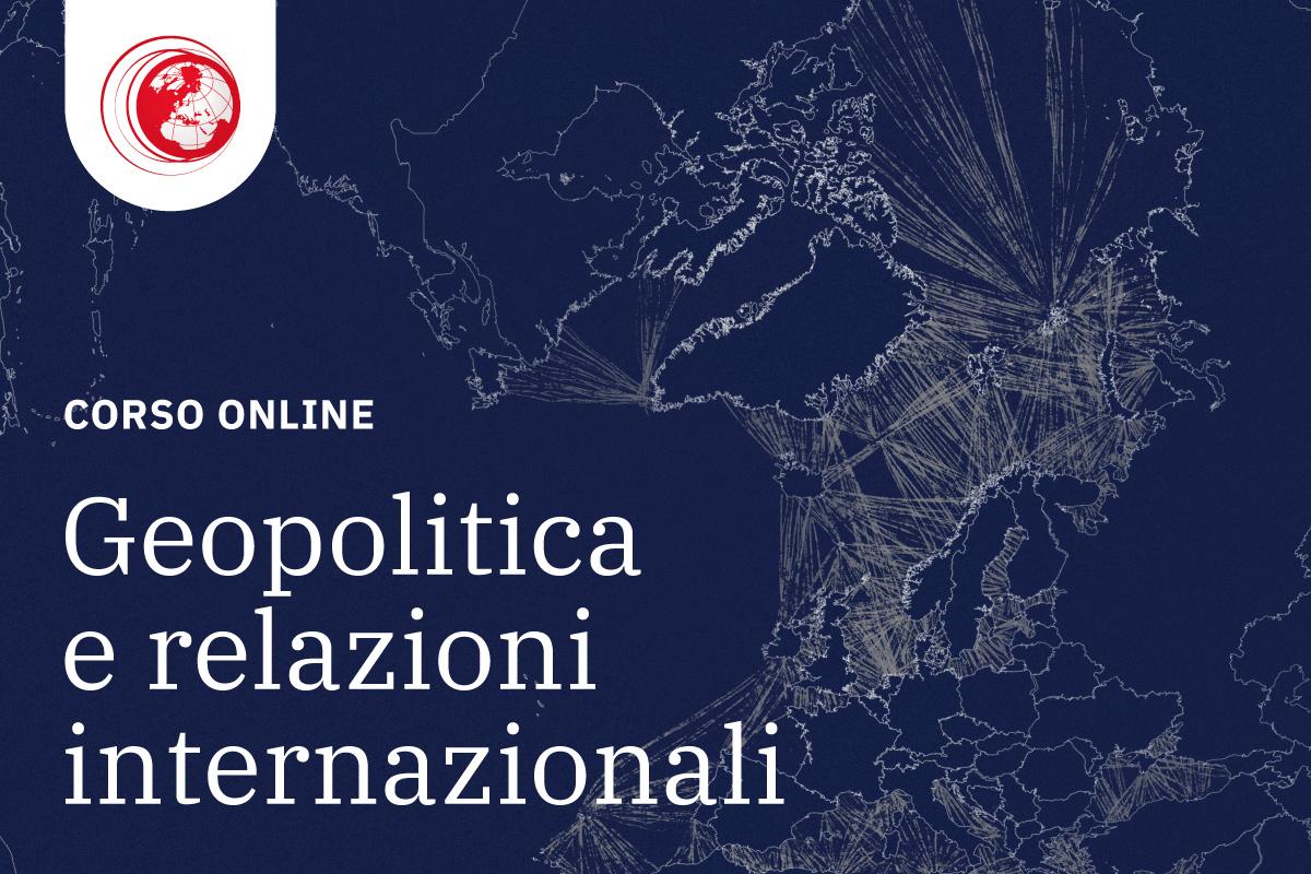 Corso online geopolitica e relazioni internazionali